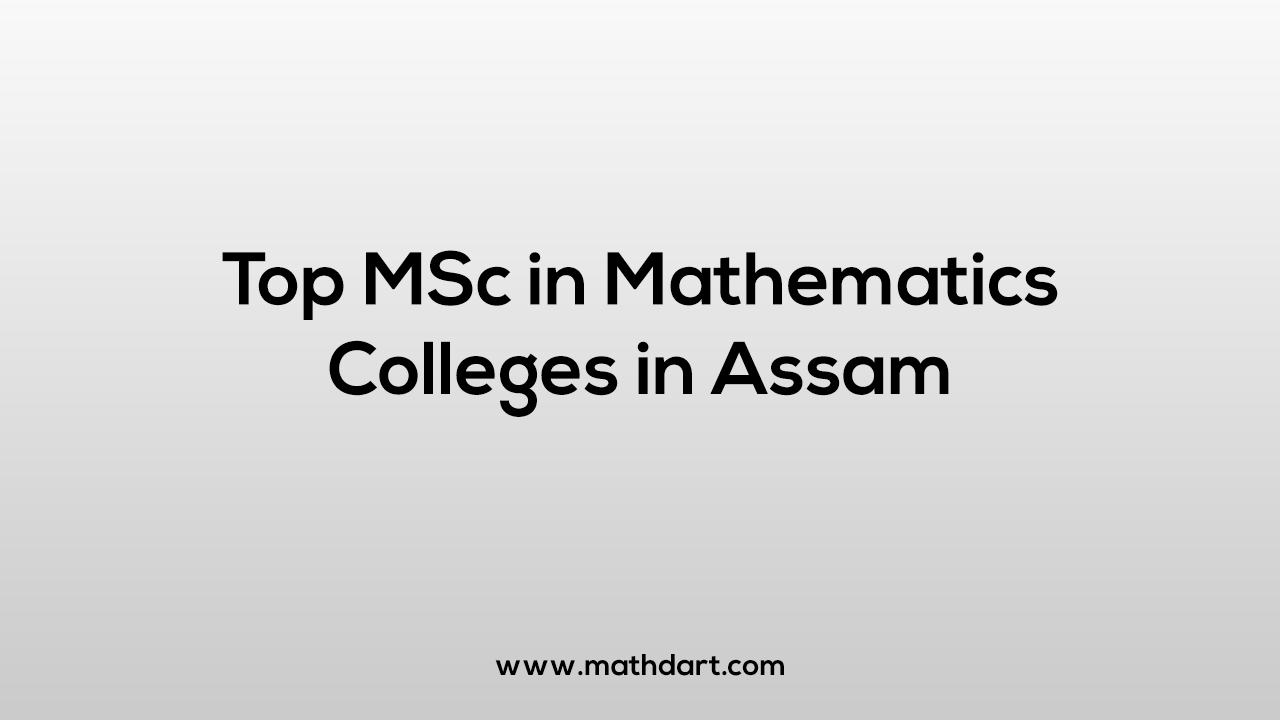 MSc in Mathematics Colleges in Assam